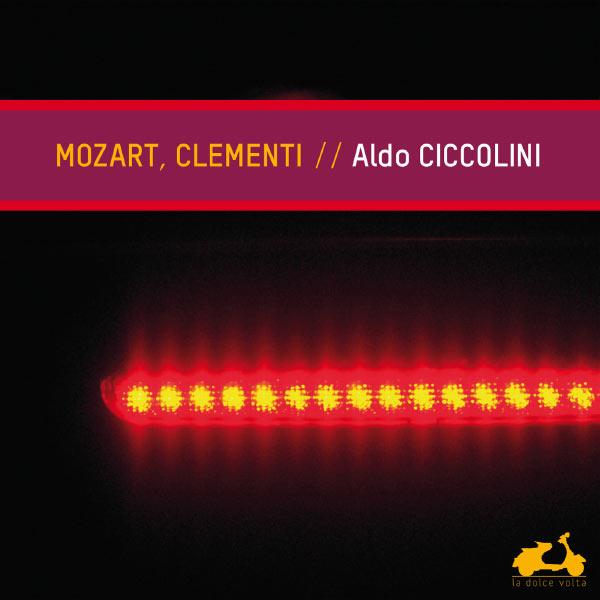 Aldo Ciccolini - Mozart - Clementi : Piano Sonatas & Fantasy