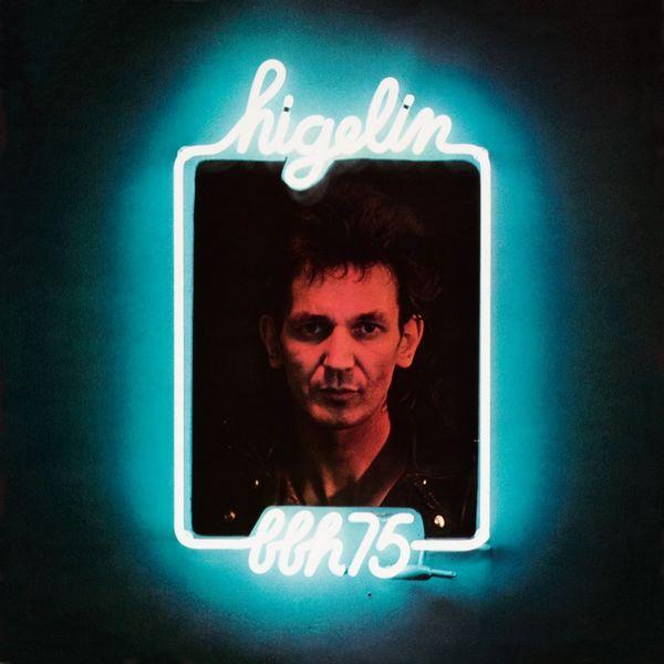 Jacques Higelin|BBH 75 (Réédition 2007)