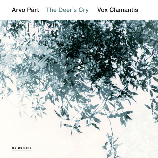 Vox Clamantis - Arvo Pärt : The Deer's Cry
