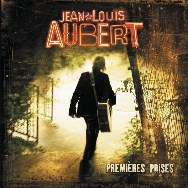 Jean-Louis Aubert - Premières Prises