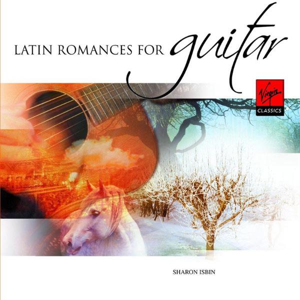 Sharon Isbin - Latin Romances for Guitar
