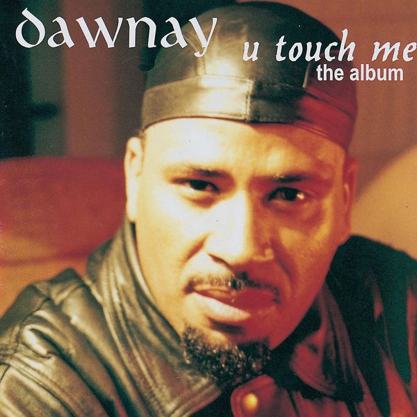 dawnay you touch me