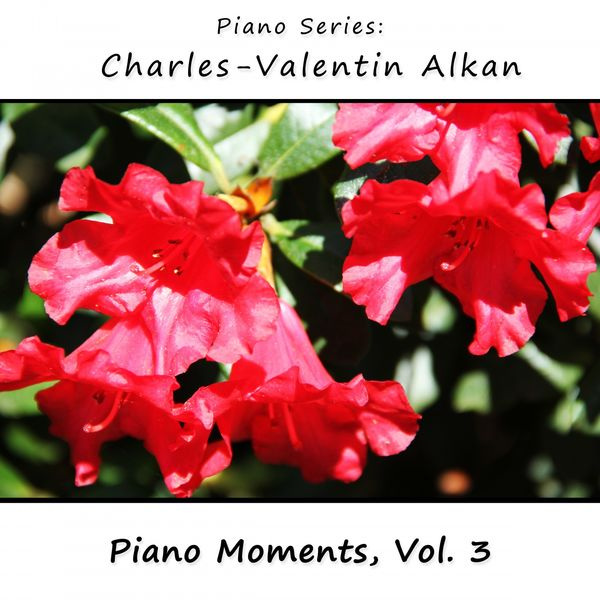 James Wright Webber - Charles-Valentin Alkan: Piano Moments, Vol. 3