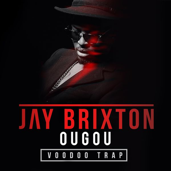 Jay Brixton - Ougou (feat. Young Tunechi) [Voodoo Trap]