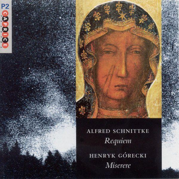 Tõnu Kaljuste - Schnittke: Requiem / Gorecki: Miserere