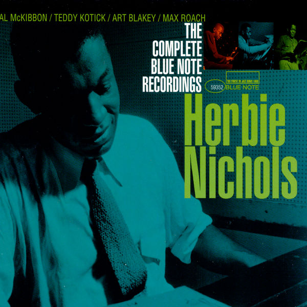 Herbie Nichols - The Complete Blue Note Recordings Of Herbie Nichols (3 CD set)