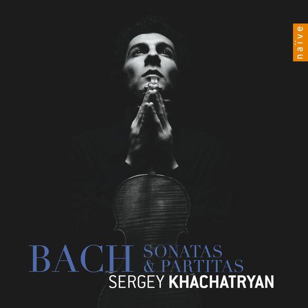 Sergey Khachatryan - Bach : Sonates et Partitas pour violon seul