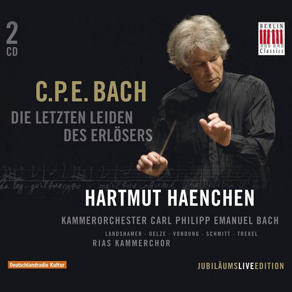 Hartmut Haenchen - C. Ph. Emanuel Bach : Die letzten Leiden des Erlösers