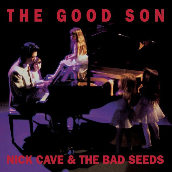 Nick Cave & The Bad Seeds - The Good Son (Remastered)