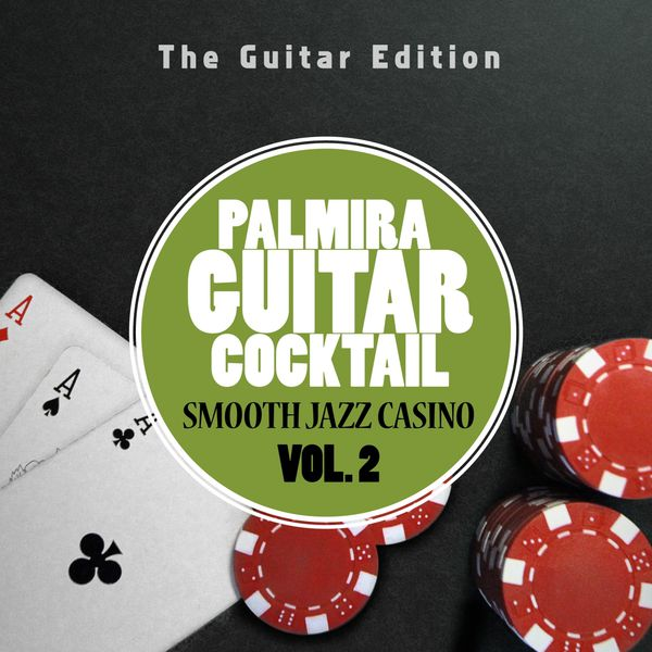 Palmira Guitar Cocktail - Smooth Jazz Casino, Vol. 2The Guitar Edition