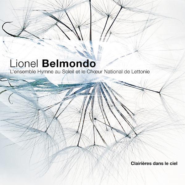Lionel Belmondo|Clairières dans le Ciel (avec L'Ensemble Hymne au Soleil, le Chœur National de Lettonie) (Lionel Belmondo)