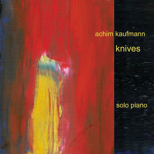 Achim Kaufmann - Knives