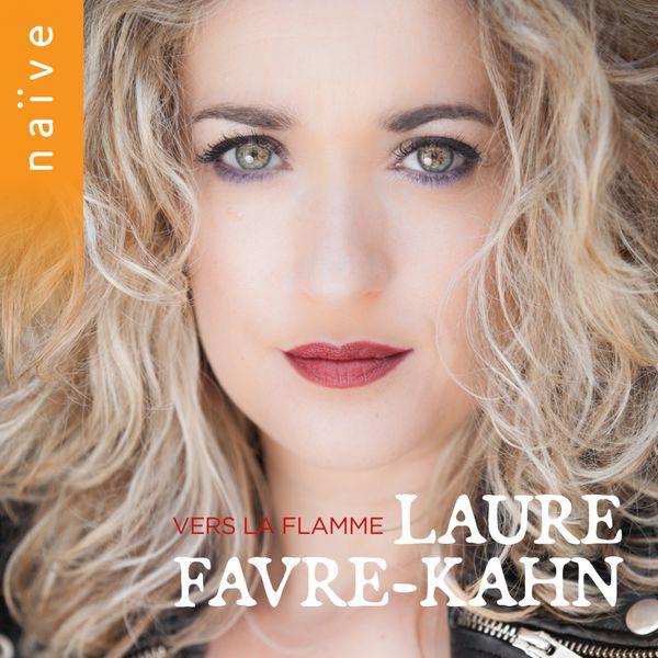 Laure Favre-Kahn - Vers la flamme (Handel, Gluck, Ravel, Liszt, Schumann...)