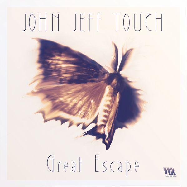 John Jeff Touch - Great Escape