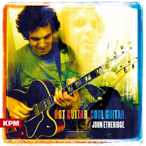 John Etheridge - Hot Guitar, Cool Guitar
