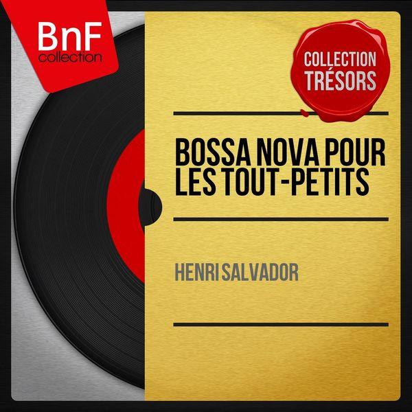 Henri Salvador - Bossa nova pour les tout-petits (Mono version)