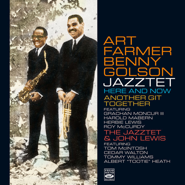 Art Farmer - Here and Now / Another Git Together / The Jazztet & John Lewis