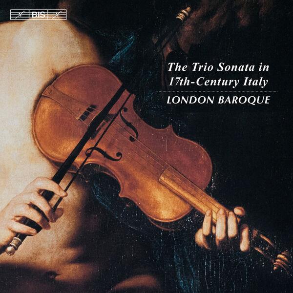 London Baroque - The Trio Sonata in 17th-Century Italy
