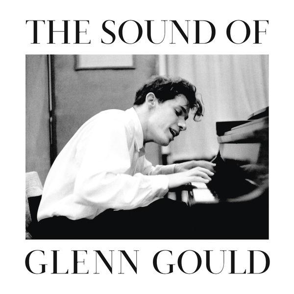 Glenn Gould - The Sound of Glenn Gould
