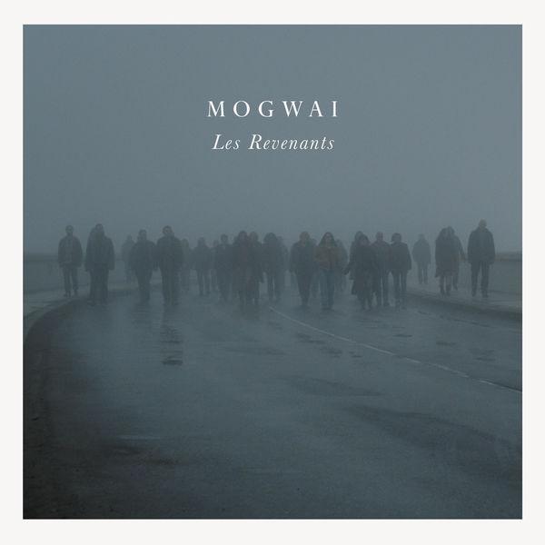 Mogwai - Les Revenants (Bande originale de la série)