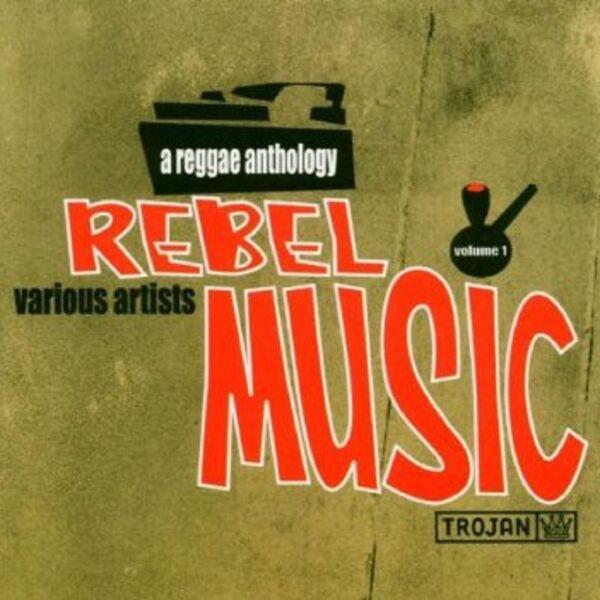 Various Artists - Rebel Music : A Reggae Anthology