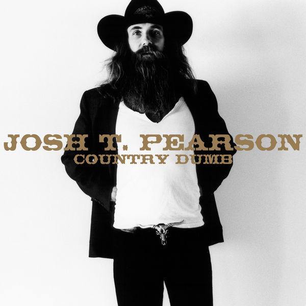 Josh T. Pearson|Country Dumb