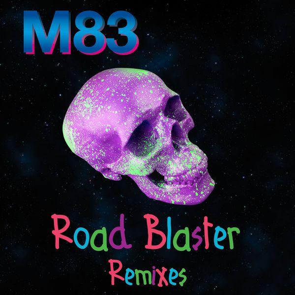 M83 - Road Blaster (Remixes)
