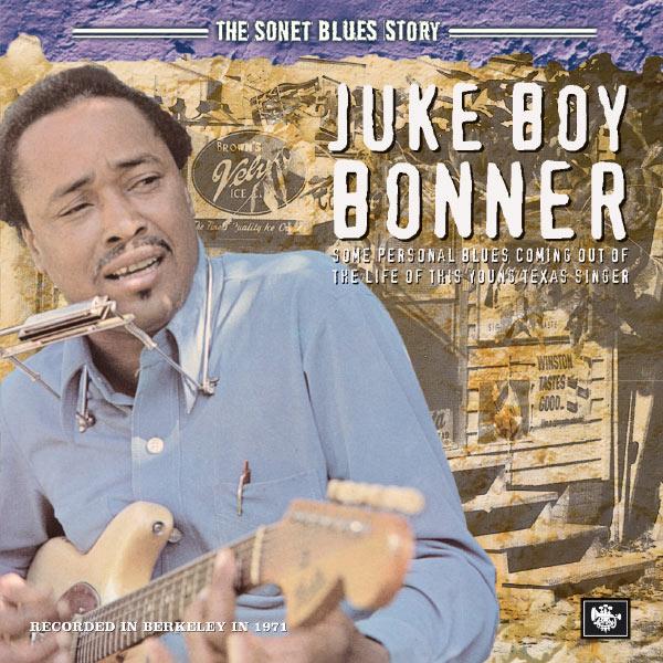 Juke Boy Bonner - The Sonet Blues Story