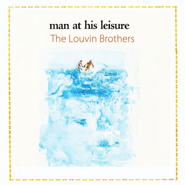 The Louvin Brothers - Man At His Leisure