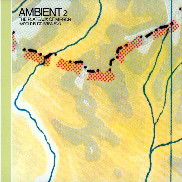 Harold Budd - Ambient 2 / The Plateaux Of Mirror