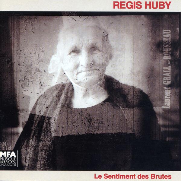 Régis Huby - Le sentiment des brutes (feat. Hervé Villieu, Jean Le Floc'h, Noël Akchoté, Bernard Subert, Marc Anthony, Vincent Guérin & Régïs Boulard)