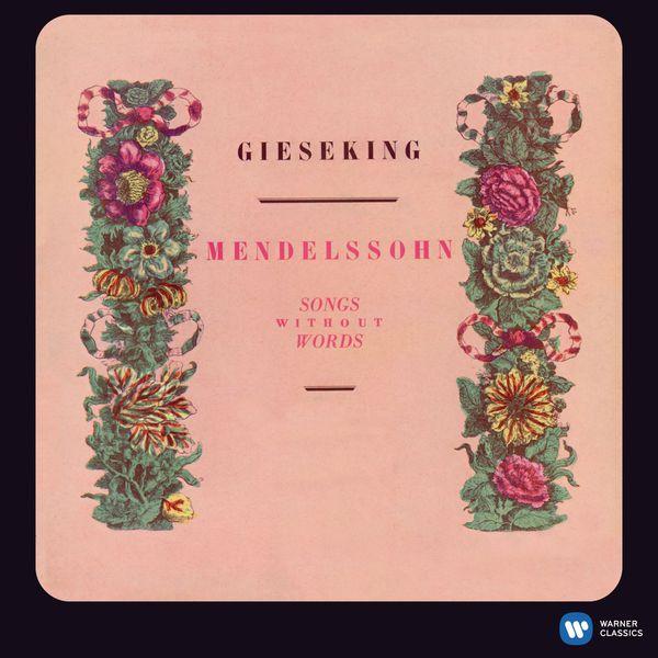 Walter Gieseking - Mendelssohn: 17 Songs without Words (2011 - Remaster)