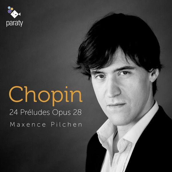 Maxence Pilchen - Chopin : 24 Préludes Op. 28
