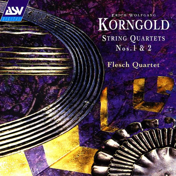 The Flesch Quartet - Korngold: String Quartets Nos. 1 and 2