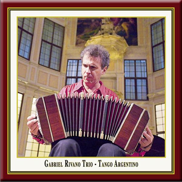 Gabriel Rivano Trio - Tango Argentino