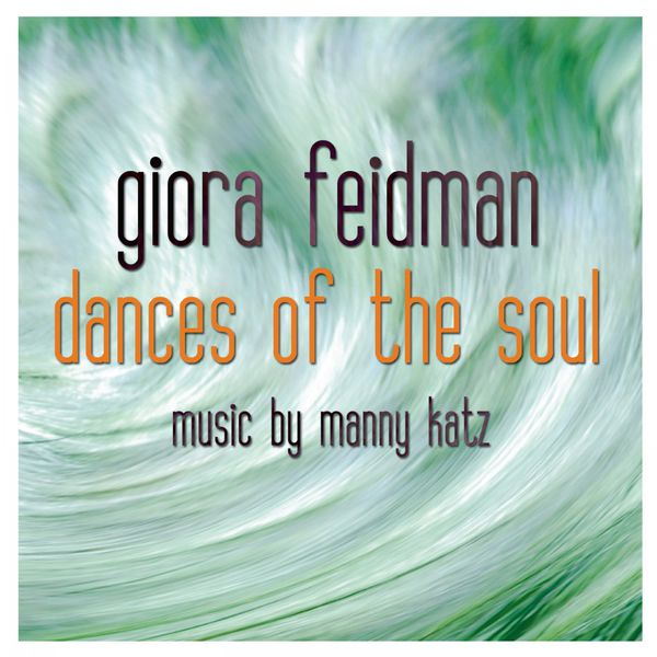 Giora Feidman - Dances of the Soul (Music by Manny Katz)
