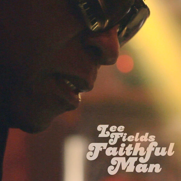 Lee Fields & The Expressions|Faithful Man - Single