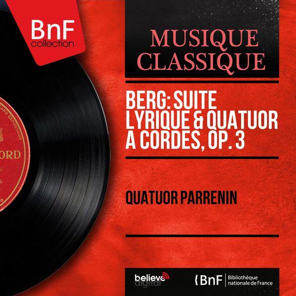 Quatuor Parrenin - Berg: Suite lyrique & Quatuor à cordes, Op. 3 (Mono Version)