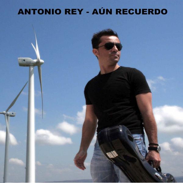 Antonio Rey - Aún Recuerdo