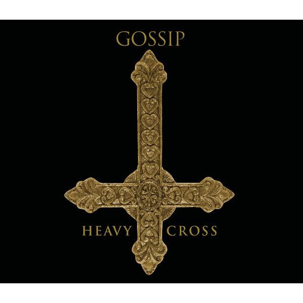 Gossip - Heavy Cross