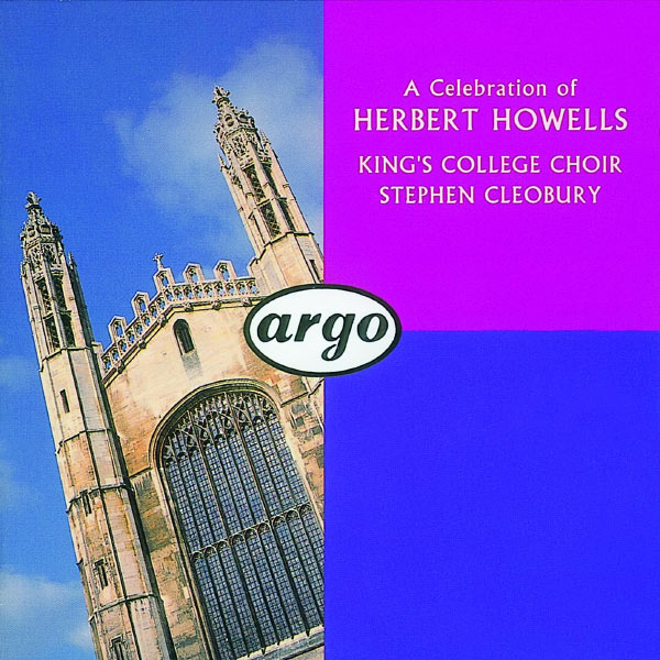 The Choir of King's College Cambridge - Howells: Choral Music
