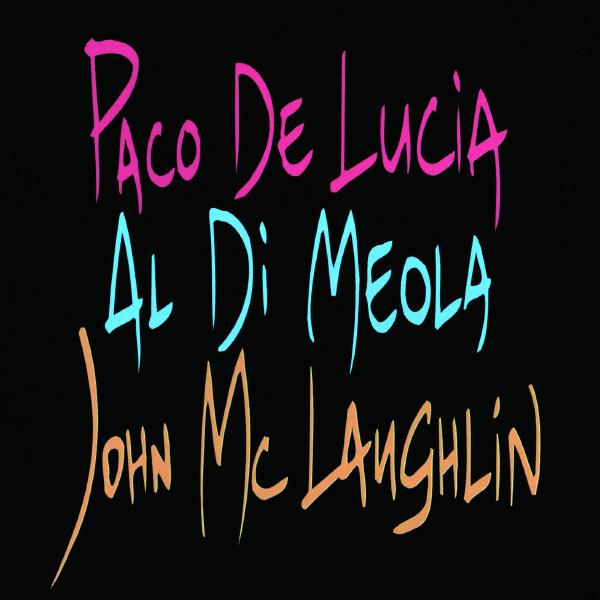 Paco de Lucía - Paco De Lucia, John McLaughlin, Al Di Meola