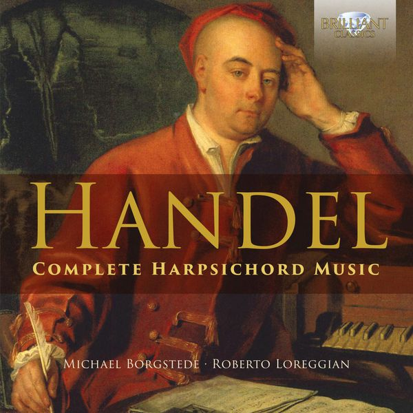 Roberto Loreggian - Handel : Complete Harpsichord Music