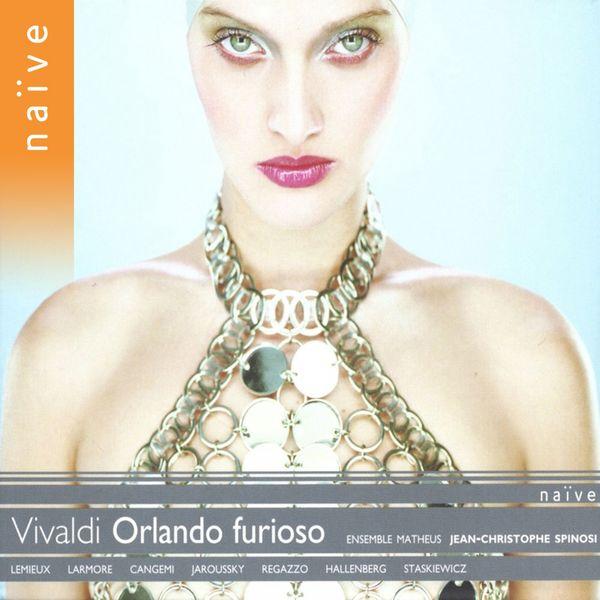 Jean-Christophe Spinosi - Antonio Vivaldi : Orlando Furioso, RV 728 (Opere teatrale, vol. 4)