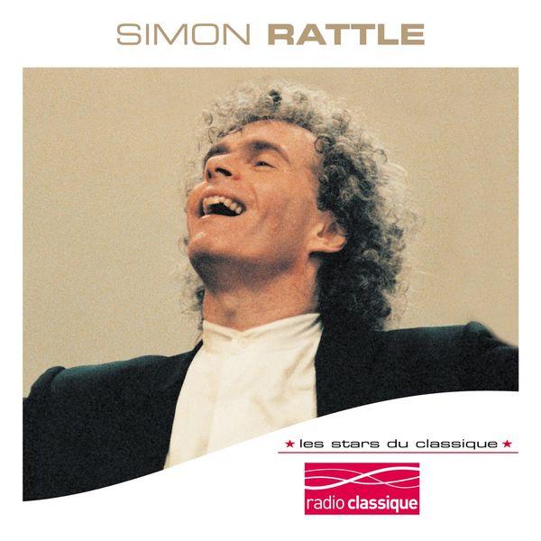 Simon Rattle (Sir) - Les Stars Du Classique : Sir Simon Rattle