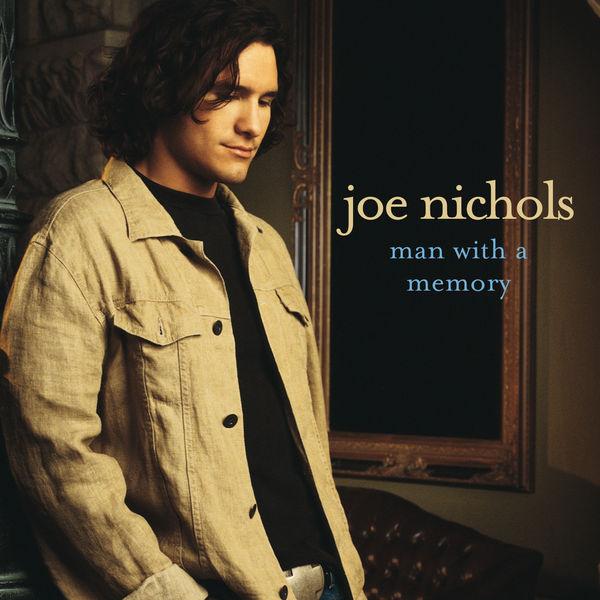 Joe Nichols|Man With A Memory (Album Version)