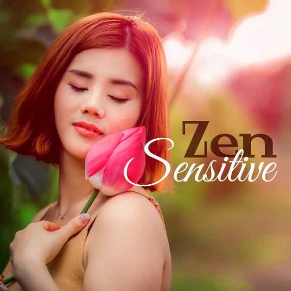 Zen - Zen Sensitive – Relaxing Music for Massage, Rest at Home, Calming Sounds of Nature, Healing Bliss