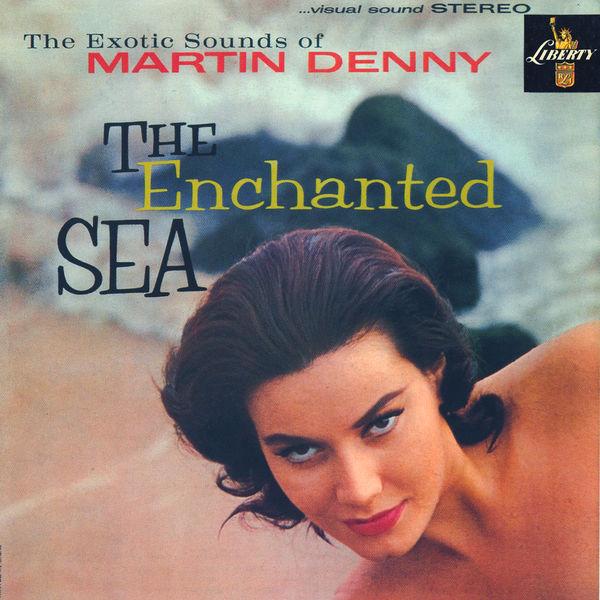 Martin Denny The Enchanted Sea