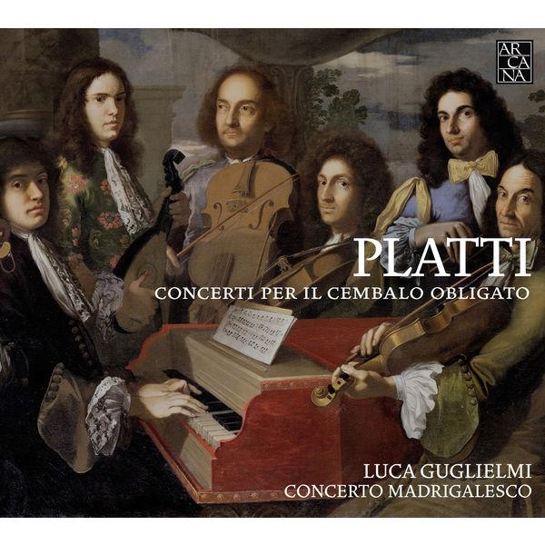 Luca Guglielmi - Giovanni Benedetto Platti : Concerti per il cembalo obligato
