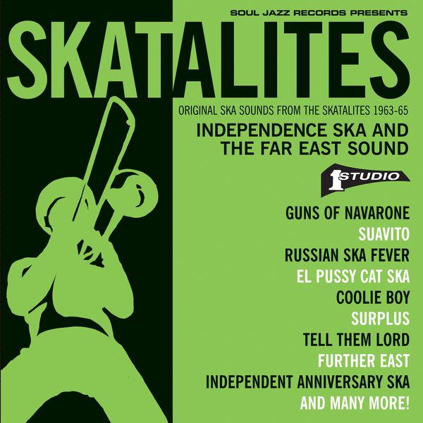 Various Artists - Skatalites: Independence Ska and the Far East Sound – Original Ska Sounds from The Skatalites 1963-65